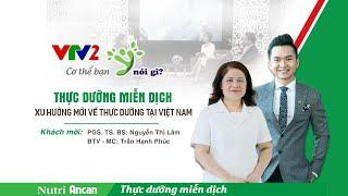Thực dưỡng miễn dịch - Nutri Ancan - Xu hướng mới về thực dưỡng tại Việt Nam trên VTV2