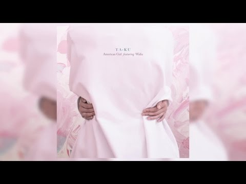 Ta-ku Ft. Wafia - American Girl
