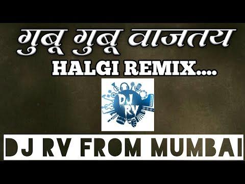 GUBU GUBU WAJTAY    HALGI REMIX    DJ RV FROM MUMBAI    MARATHI DJ SONG   