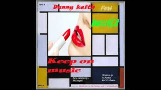 Dantes950 Feat.  Danny keith - Keep on music (Remix By M  Longhi)