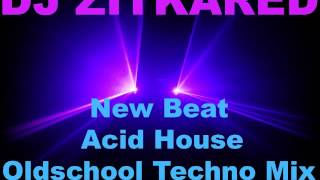 New Beat-Acid House-Oldschool Techno Mix By DJ ZITKARED