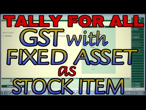 GST WITH FIXED ASSETS ENTRIES AS STOCK ITEMS IN TALLY.ERP9 | FIXED ASSETS PURCHASED IN TALLY