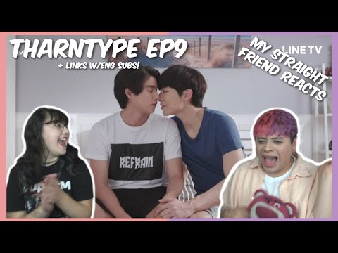 (My Straight Friend Reacts) TharnType The Series Ep.9 - Links w/eng subs