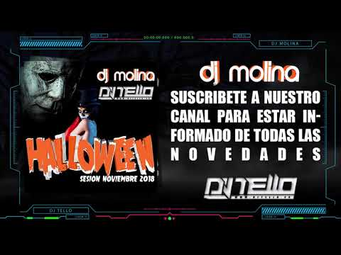 23. Sesion Halloween 2018 (Dj Molina & Dj Tello)(Sesion Noviembre 2018)