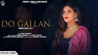 Do Gallan Cover Song (Anu Amanat) Mp3 Song Download