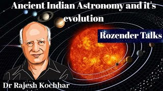 Evolution Of #Astronomy in ancient India by Dr Rajesh Kochhar| Rozender Talks