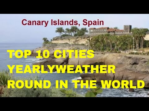 Top-Rated World Best 11 Citie Year Weather Round! Top 11 Cities Yearly Weather Round In The World#11