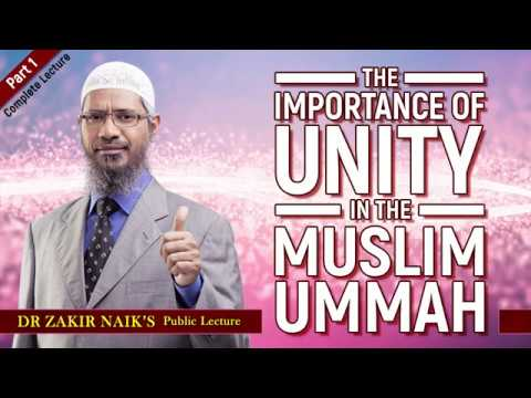 The Importance Of Unity In The Muslim Ummah (Part 1)