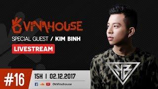 Ok Vinahouse Episode #16 DJ Kim Bình