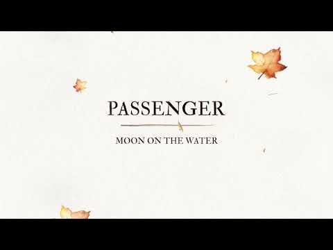 Passenger – Moon On The Water