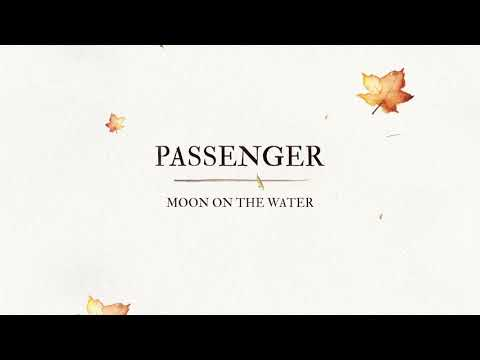 Passenger   Moon On The Water (Official Audio)