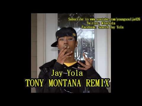Jay Yola - Tony Montana Remix