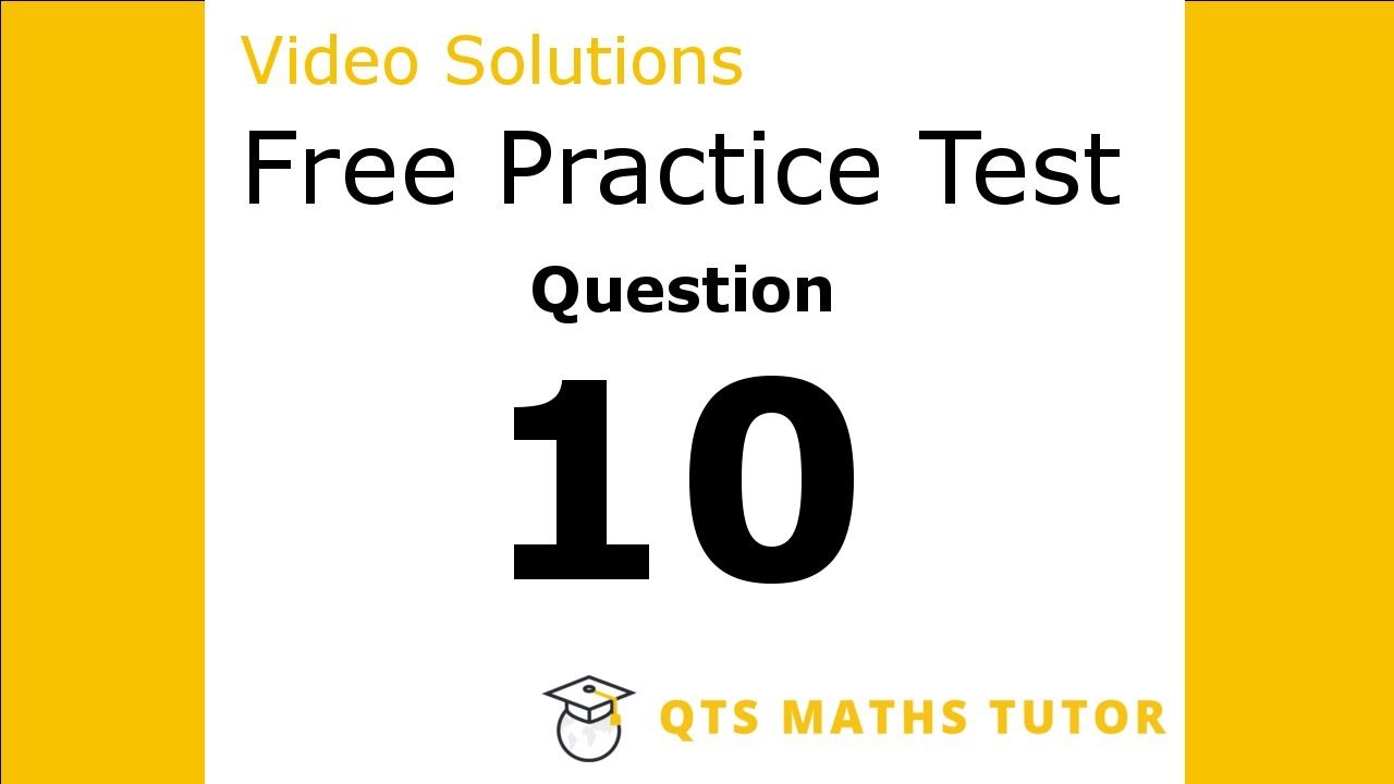 Numeracy skills test practice questions Test 1 – Q10 QTS Maths Tutor ...