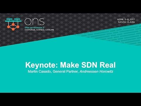 Keynote: Make SDN Real - Martin Casado, General Partner, Andreessen Horowitz