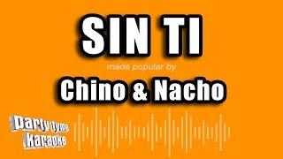Chino & Nacho - Sin Ti (Versión Karaoke)