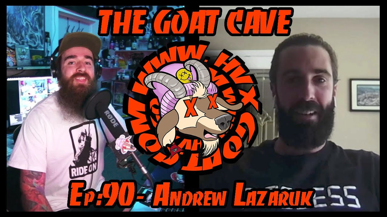 The Goat Cave Podcast (Ep:90-Andrew Lazaruk)