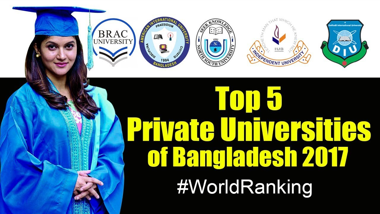 Top 5 Private Universities of Bangladesh 2017 with World Ranking