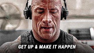 GET UP AND MAKE IT HAPPEN - Motivational Video