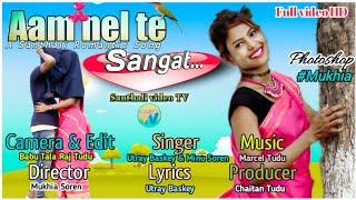Gambar cover AAM NEL TE SANGAT || New Latest Romantic Santhali Full Video Song || Utray Baskey & Minu soren ||
