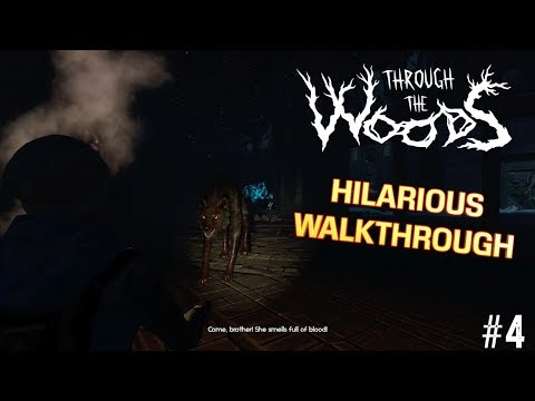 """THE WOLF IS REAL! ( FUNNY ""THROUGH THE WOODS"" GAMEPLAY #4)"