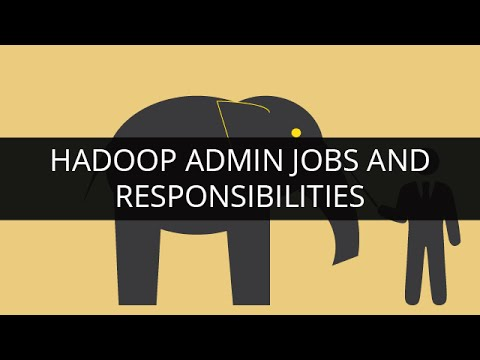 Hadoop Admin Jobs and Responsibilities | Edureka
