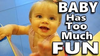 BABY HAS TOO MUCH FUN