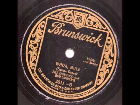 Bill Chitwood and Bud Landress  Whoa, Mule  BRUNSWICK 2811