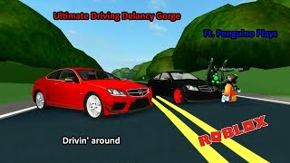 Drivin' Around | Roblox Ultimate Driving Delancy Gorge! | Ft. Penguino Plays!