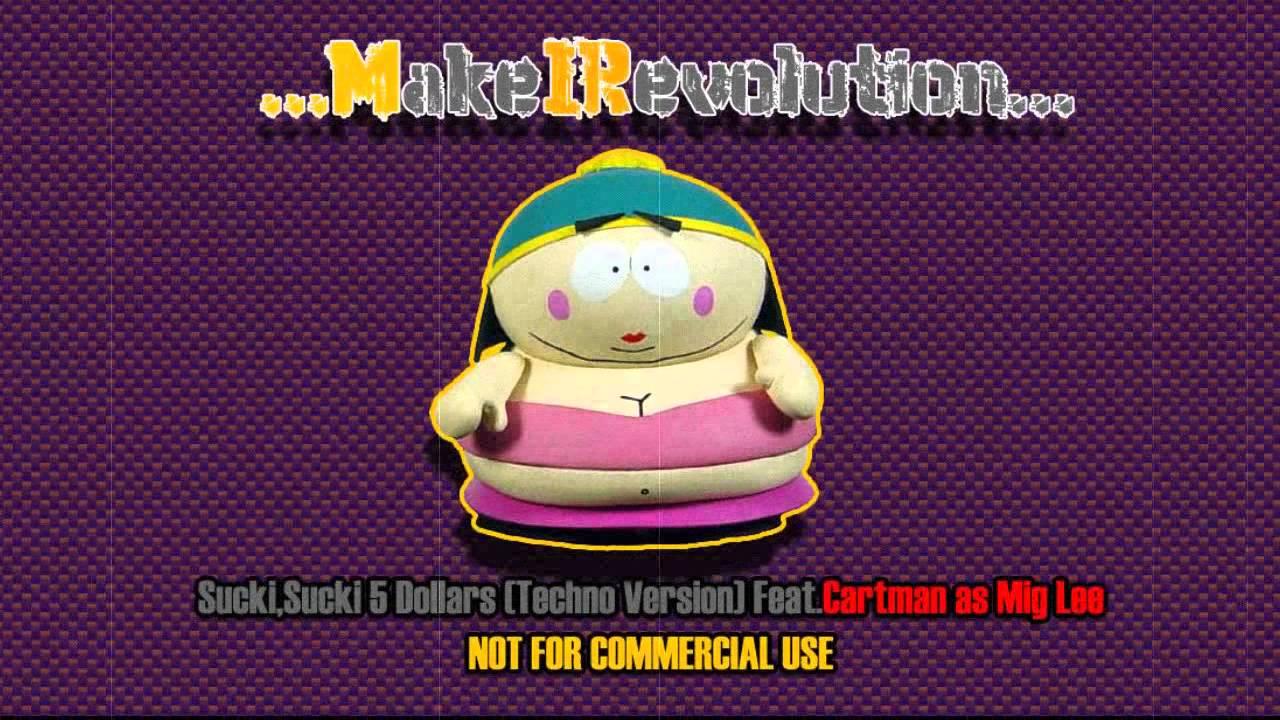 Make1Revolution - Sucki,Sucki 5 Dollars (Techno Version) Feat.Cartman as Ming-Lee