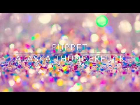 Alaska Thunderfuck-Puppet (Official lyrics)