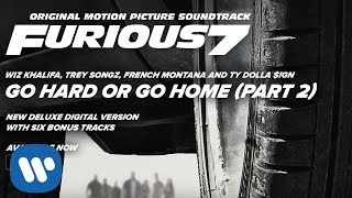 Wiz Khalifa, Trey Songz, French Montana & Ty Dolla $ign - Go Hard or Go Home (Part 2) [Furious 7]