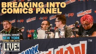 Breaking Into Comics Panel -  New York Comic Con 2015