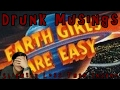 Earth Girls Are Easy - Drunk Musings