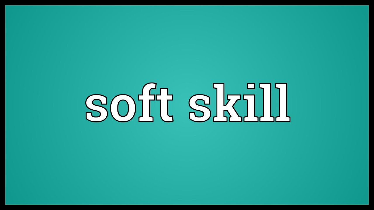 soft skill meaning soft skill meaning