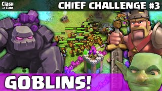 "Clash of Clans ""Chief Challenge - GOBLINS!"" Galadon vs. Chief Pat ♦ Episode 3 ♦"