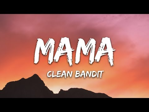 Clean Bandit - Mama (Lyrics) Ft. Ellie Goulding