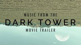 THE DARK TOWER - Movie Trailer Music [2017]