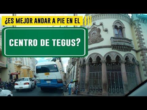 Recorriendo las calles de Tegucigalpa │El centro
