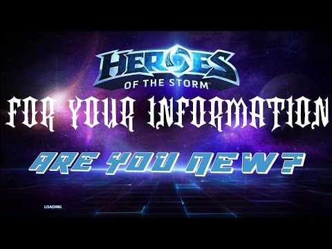 Heroes of the Storm (Instructional Series)- For Your Information: Are You New