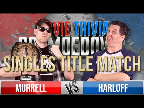 Dan Murrell VS Kristian Harloff - Movie Trivia Schmoedown - SINGLES TITLE MATCH