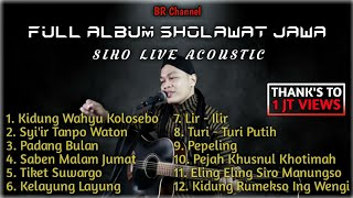 Siho Live Acoustic || Full Album Sholawat Jawa