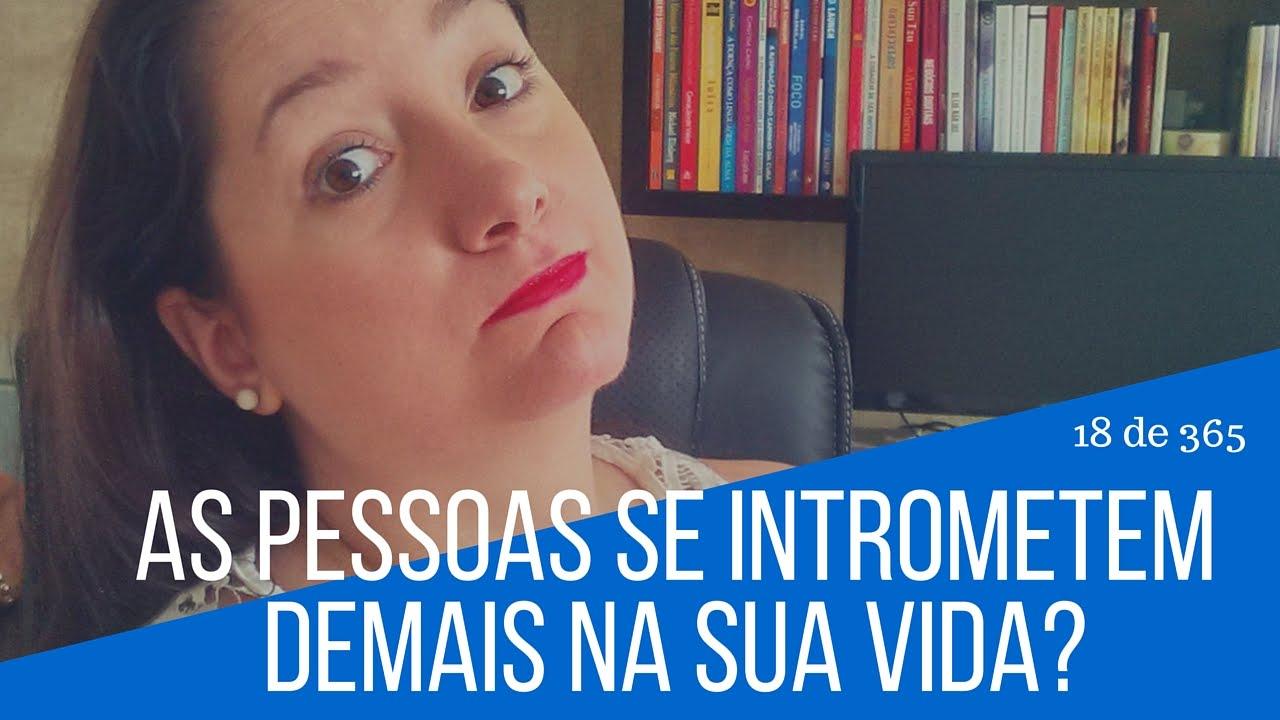 As Pessoas Se Intrometem Demais Na Sua Vida Arina Ribeiro Youtube