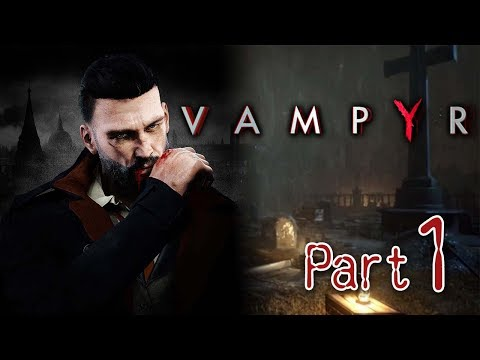 #1 轉化成怪物 | Vampyr 霧都吸血鬼(中文字幕) PC 60 FPS