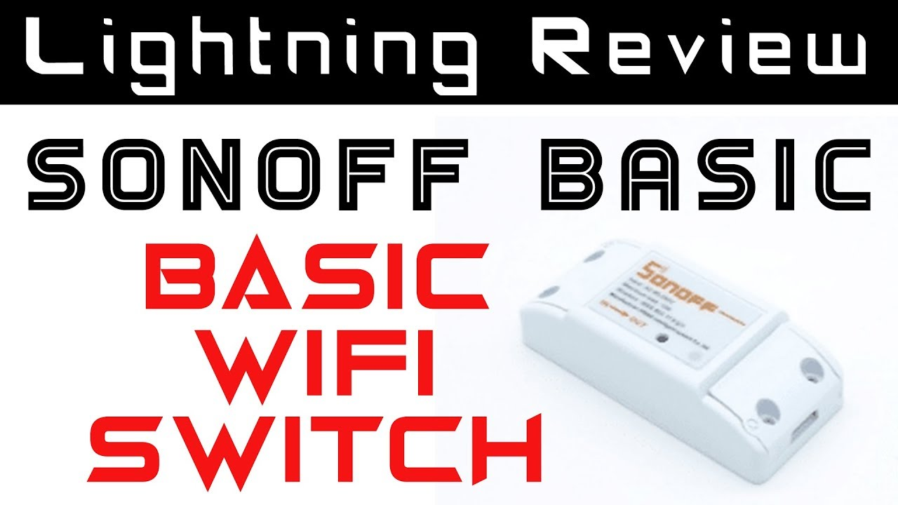 Sonoff Wifi Switch    BASIC yet functional