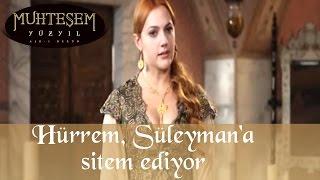 Hürrem Süleyman39;a Sitem Ediyor - Muhteşem Yüzyıl 37.Bölüm