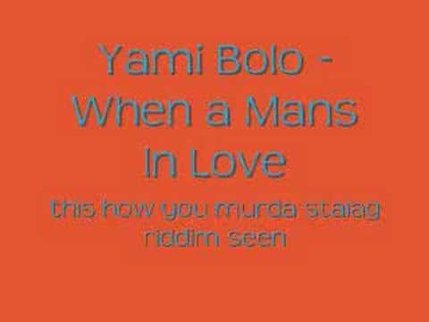 Yami Bolo - When a Man's in Love
