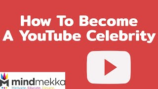 How To Become A YouTube Celebrity: The Right Equipment To Invest In