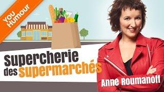 Anne Roumanoff : Supercherie des supermarchés