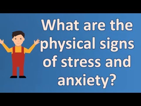 What are the physical signs of stress and anxiety ?  Health NEWS