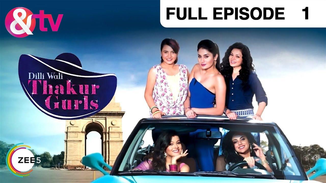 Download Dilli Wali Thakur Gurls   Hindi TV Serial   Full Epi - 1   Sukirti Kandpal, Aamir Ali   &TV